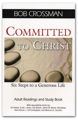 Committed to Christ: Six Steps to a Generous Life - Adult Readings and Study Book  -     By: Robert Crossman