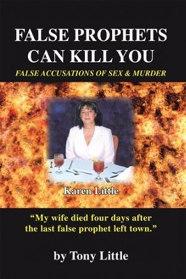 False Prophets Can Kill You: False Accusations of Sex and Murder - eBook  -     By: Tony Little