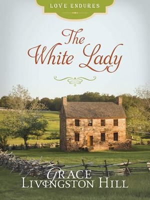 The White Lady - eBook  -     By: Grace Livingston Hill