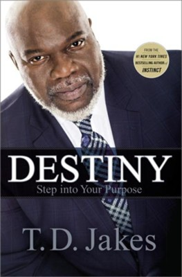 Destino: Láncese Hacia Su Propósito  (Destiny: Step into Your Purpose), eBook  -     By: T.D. Jakes