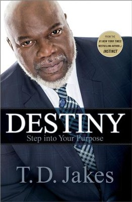Destiny: Step into Your Purpose- eBook   -     By: T.D. Jakes