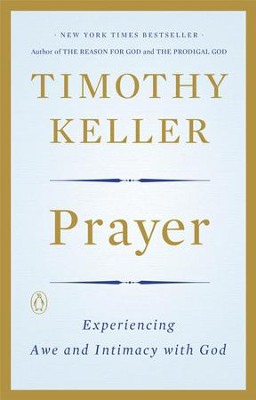 Prayer: Experiencing Awe and Intimacy with God - eBook  -     By: Timothy Keller