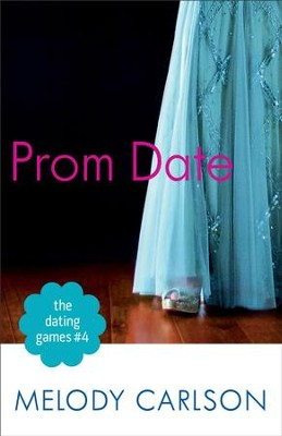 The Dating Games #4: Prom Date (The Dating Games Book #4) - eBook  -     By: Melody Carlson