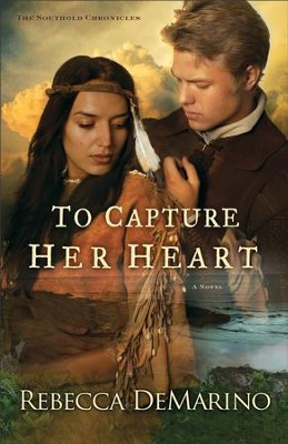 To Capture Her Heart (The Southold Chronicles Book #2): A Novel - eBook  -     By: Rebecca DeMarino