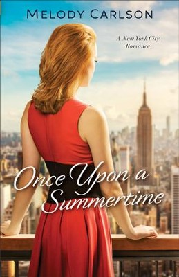 Once Upon a Summertime (Follow Your Heart Book #1): A New York City Romance - eBook  -     By: Melody Carlson