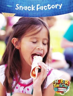 Maker Fun Factory VBS: Snack Factory Leader Manual   -