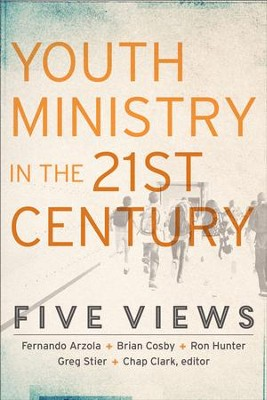 Youth Ministry in the 21st Century (Youth, Family, and Culture): Five Views - eBook  -     Edited By: Chap Clark     By: Fernando Arzola Jr., Brian Crosby, Ron Hunter, Greg Stier