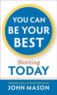 You Can Be Your Best-Starting Today - eBook  -     By: John Mason