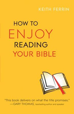How to Enjoy Reading Your Bible - eBook  -     By: Keith Ferrin
