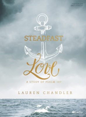 Steadfast Love DVD Leader Kit: A Study of Psalm 107  -     By: Lauren Chandler