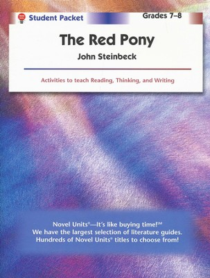 Red Pony, Novel Units Student Packet, Grades 7-8   -     By: John Steinbeck