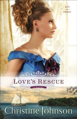 Love's Rescue #1 eBook  -     By: Christine Johnson