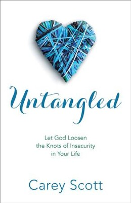 Untangled: Let God Loosen the Knots of Insecurity in Your Life - eBook  -     By: Carey Scott