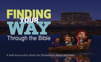 Finding Your Way Through the Bible - Common English Bible Version: A Self-Instruction Book for Elementary Boys and Girls  -