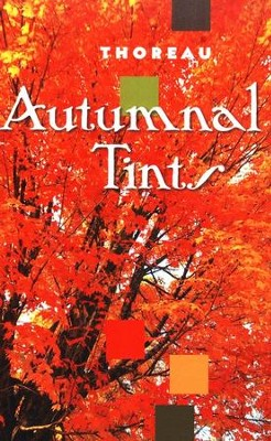 Autumnal Tints   -     By: Henry David Thoreau