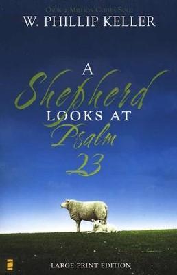 A Shepherd Looks at Psalm 23, Large Print Edition PB
