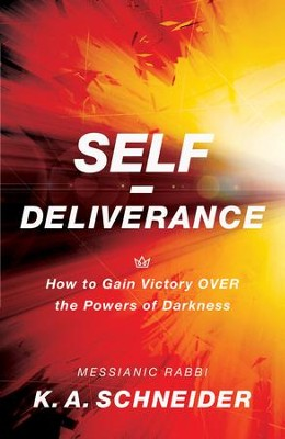 Self-Deliverance: How to Gain Victory over the Powers of Darkness - eBook  -     By: Rabbi K.A. Schneider
