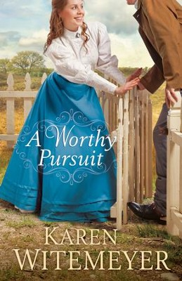 A Worthy Pursuit - eBook  -     By: Karen Witemeyer