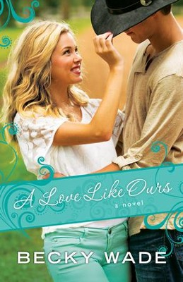 A Love Like Ours (A Porter Family Novel Book #3) - eBook  -     By: Becky Wade