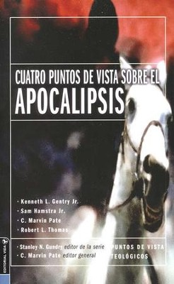 Cuatro Puntos de Vista Sobre el Apocalipsis  (Four Views on the Book of Revelation)  -     By: Marvin Pate