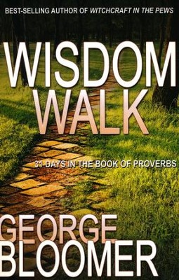 Wisdom Walk  -     By: George Bloomer
