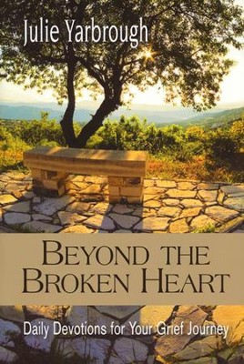Beyond the Broken Heart: Daily Devotions for Your Grief Journey  -     By: Julie Yarbrough