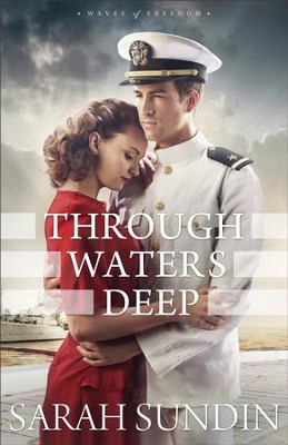 Through Waters Deep (Waves of Freedom Book #1): A Novel - eBook  -     By: Sarah Sundin