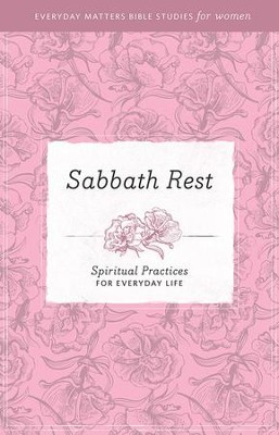 Everyday Matters Bible Studies for Women Sabbath Rest - eBook  -