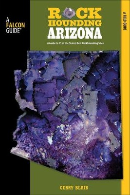 Rockhounding Arizona, 2nd  -