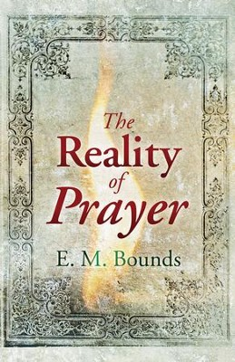 The Reality Of Prayer - eBook  -     By: E.M. Bounds