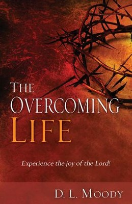 The Overcoming Life: Experience the Joy Of The Lord - eBook  -     By: D.L. Moody