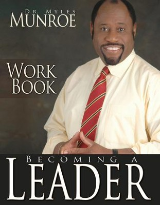 Becoming A Leader Workbook - eBook  -     By: Myles Munroe