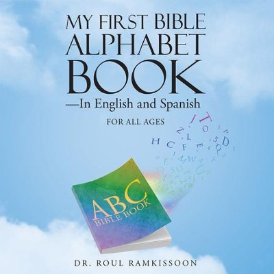 My First Bible Alphabet BookIn English and Spanish - eBook  -     By: Roul Ramkissoon