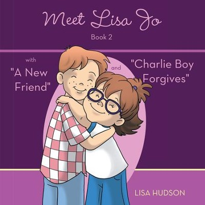 Meet Lisa JoBook 2: with A New Friend and Charlie Boy Forgives - eBook  -     By: Lisa Hudson