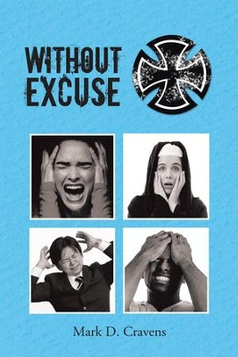 Without Excuse - eBook  -     By: Mark Cravens