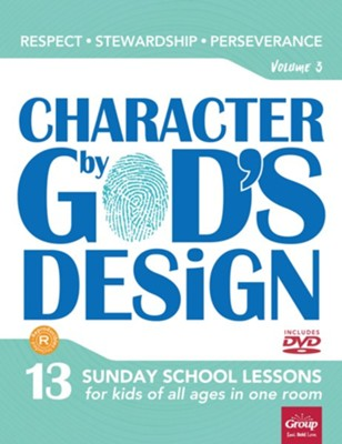 Character by God's Design: Volume 3: Respect, Stewardship, Perseverance  -