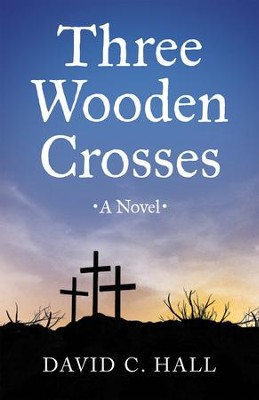 Three Wooden Crosses - eBook  -     By: David Hall