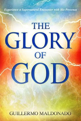 Glory of God   -     By: Guillermo Maldonado