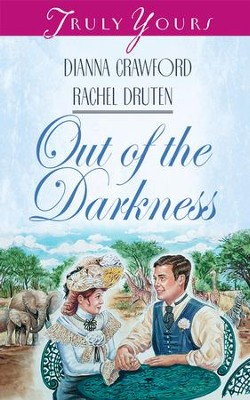 Out Of The Darkness - eBook  -     By: Dianna Crawford, Rachel Druten