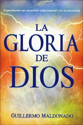 La Gloria de Dios  (The Glory of God)  -     By: Guillermo Maldonado