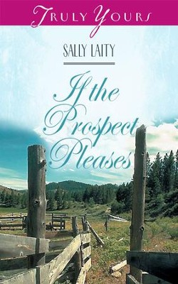 If The Prospect Pleases - eBook  -     By: Sally Laity