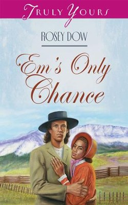 Em's Only Chance - eBook  -     By: Rosey Dow