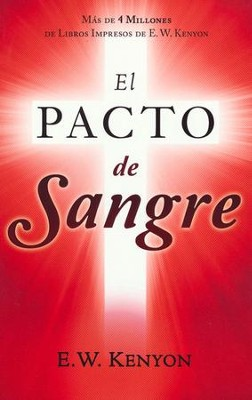 El Pacto de Sangre  (The Blood Covenant)  -     By: E.W. Kenyon
