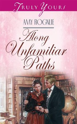Along Unfamiliar Paths - eBook  -     By: Amy Rognlie