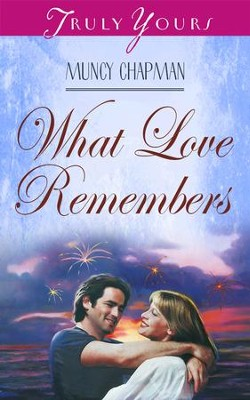 What Love Remembers - eBook  -     By: Muncy Chapman