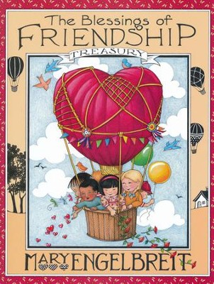 The Blessings of Friendship Treasury  -     By: Mary Engelbreit