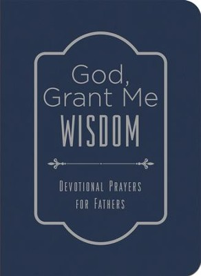 God, Grant Me Wisdom: Devotional Prayers for Fathers - eBook  -     By: Tim Baker