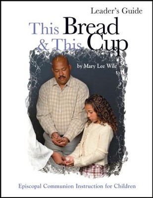 This Bread This Cup Leader Guide: Episcopal Communion Study - eBook  -     By: Mary Lee Wile
