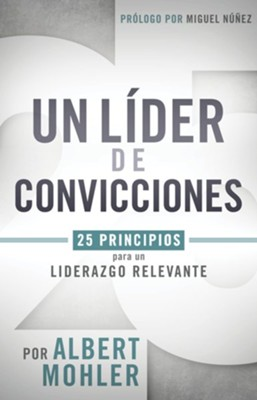 Un Líder con Convicciones  (Conviction to Lead)  -     By: R. Albert Mohler Jr.