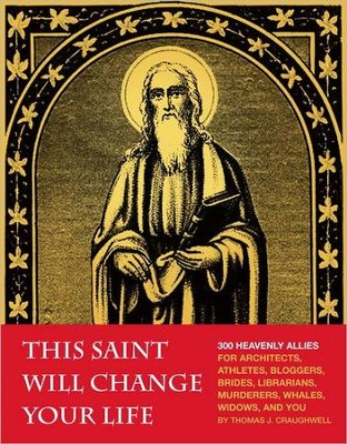 This Saint Will Change Your Life  -     By: Thomas J. Craughwell